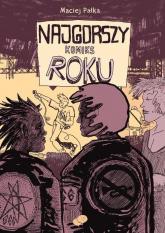 Najgorszy Komiks Roku - Maciej Pałka | mała okładka