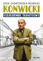 Konwicki cudzoziemiec tranzytowy - Lidia Sadkowska-Mokkas | mała okładka