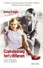 Czekoladowy tort z Hitlerem - Emma Craigie | mała okładka