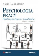 Psychologia pracy Podstawowe pojęcia i zagadnienia - Anna Lubrańska | mała okładka
