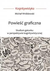 Powieść graficzna Studium gatunku w perspektywie kognitywistycznej - Michał Wróblewski | mała okładka