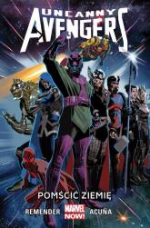 Uncanny Avengers Tom 4 Pomścić Ziemię - Remender Rick, Acuna Daniel | mała okładka