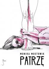 Patrzę - Monika Mostowik | mała okładka