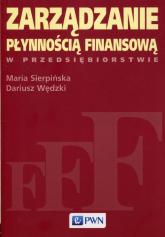 Zarządzanie płynnością finansową w przedsiębiorstwie - Sierpińska Maria, Wędzki Dariusz | mała okładka