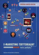 E-marketing terytorialny Teoria i praktyka - Ewelina Kancik-Kołtun | mała okładka