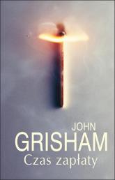Czas zapłaty - John Grisham | mała okładka