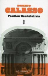 Pawilon Baudelaire'a - Calasso Roberto | mała okładka