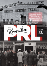 Kronika PRL 1944-1989 Tom 33 Gospodarka i pieniądze - zbiorowa praca | mała okładka
