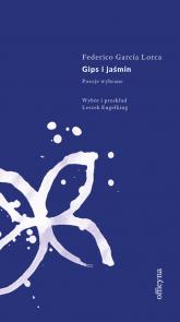 Gips i jaśmin Poezje wybrane - Garcia Lorca Federico | mała okładka