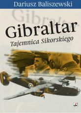Gibraltar Tajemnica Sikorskiego - Dariusz Baliszewski | mała okładka