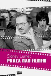 Praca nad filmem - Sidney Lumet | mała okładka