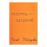 Przemyśl - Szczecin - Karol Maliszewski | mała okładka