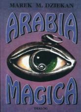 Arabia magica Wiedza tajemna u Arabów przed islamem - Dziekan Marek M. | mała okładka