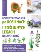 Domowy przewodnik po roślinach i po roślinych lekach naszych babć - Nardo Pierrette | mała okładka