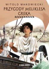 Przygody Meliklesa Greka - Witold Makowiecki | mała okładka