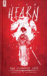 Pan Ciemnego Lasu Cykl Opowieści o Shikanoko - Lian Hearn | mała okładka