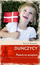 Duńczycy Patent na szczęście - Patrick Kingsley   mała okładka