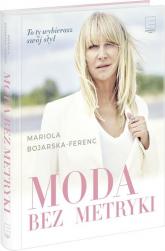 Moda bez metryki - Mariola Bojarska-Ferenc | mała okładka
