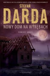 Nowy dom na wyrębach - Stefan Darda | mała okładka