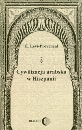 Cywilizacja arabska w Hiszpanii - E. Levi-Provencal | mała okładka