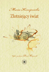 Złotniejący świat - Maria Konopnicka | mała okładka
