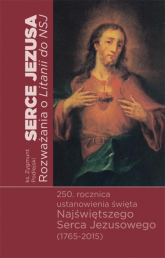 Serce Jezusa Rozważania o Litanii do Najświętszego Serca Jezusowego - Zygmunt Podlejski | mała okładka