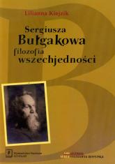 Sergiusza Bułgakowa filozofia wszechjedności Tom 1 - Lilianna Kiejzik | mała okładka