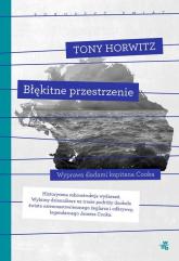 Błękitne przestrzenie - Tony Horwitz | mała okładka