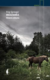 Miedzianka Historia znikania - Filip Springer | mała okładka