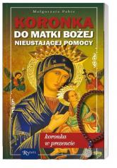 Koronka do Matki Bożej Nieustającej Pomocy koronka w prezencie - Małgorzata Pabis | mała okładka