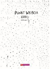 Punkt wyjścia Wytwórnik geometryczny - Marta Kopyt | mała okładka
