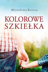 Kolorowe szkiełka - Mirosława Kareta | mała okładka