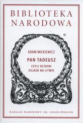 Pan Tadeusz czyli ostatni zajazd na Litwie Historia szlachecka z roku 1811 i 1812 we dwunastu księgach wierszem - Adam Mickiewicz | mała okładka