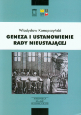 Geneza i ustanowienie Rady Nieustającej - Władysław Konopczyński | mała okładka