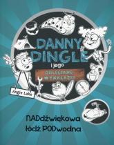 Danny Dingle i jego odjechane wynalazki Część 2 Naddźwiękowa łódź podwodna - Angie Lake | mała okładka