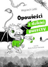 Opowieści z dzikiej puszczy - Wojciech Letki | mała okładka