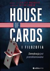 House of Cards i filozofia Demokracja jest przereklamowana - Hackett J. Edward | mała okładka