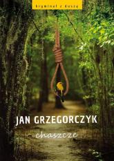 Chaszcze - Jan Grzegorczyk | mała okładka