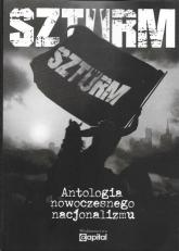 Szturm Antologia nowoczesnego nacjonalizmu - zbiorowa Praca | mała okładka