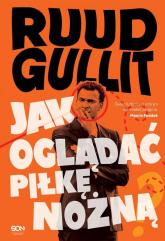 Jak oglądać piłkę nożną - Ruud Gullit | mała okładka