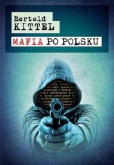 Mafia po polsku - Bertold Kittel | mała okładka