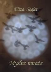 Myślne Miraże - Eliza Segiet | mała okładka