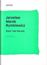 Dwór nad Narwią Dramaty - Rymkiewicz Jarosław Marek | mała okładka