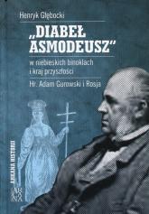Diabeł Asmodeusz w niebieskich binoklach i kraj przyszłości Hr. Adam Gurowski i Rosja - Henryk Głębocki | mała okładka