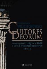 Cultores Deorum Stowarzyszenia religijne w Italii w okresie wczesnego cesarstwa I-III w. n.e. - Przemysław Wojciechowski | mała okładka