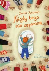 Nigdy tego nie zapomnę - Renata Piątkowska | mała okładka