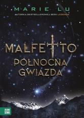 Malfetto Północna Gwiazda Tom 3 - Marie Lu | mała okładka