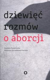 Dziewięć rozmów o aborcji - Krystyna Romanowska | mała okładka