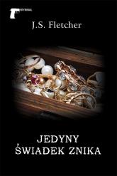 Jedyny świadek znika - Fletcher Joseph Smith | mała okładka