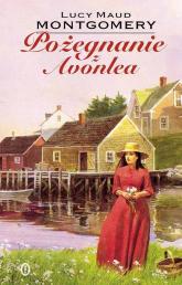 Pożegnanie z Avonlea - Montgomery Lucy Maud   mała okładka